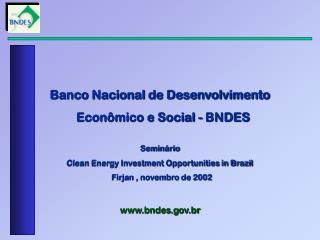 Banco Nacional de Desenvolvimento    Econômico e Social - BNDES Seminário