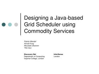 Designing a Java-based Grid Scheduler using Commodity Services