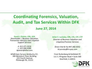 Coordinating Forensics, Valuation, Audit, and Tax Services Within DFK June 27, 2014