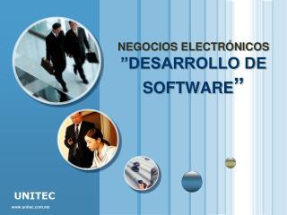 """NEGOCIOS ELECTRÓNICOS """"DESARROLLO DE SOFTWARE """""""