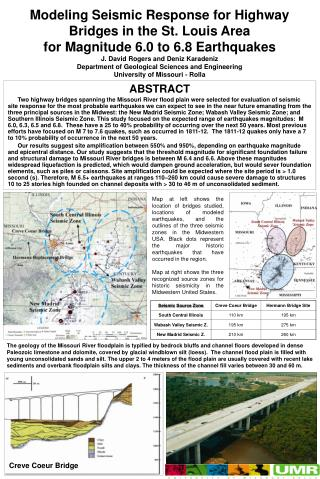 Modeling Seismic Response for Highway Bridges in the St. Louis Area for Magnitude 6.0 to 6.8 Earthquakes J. David Rogers
