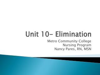 Unit 10- Elimination