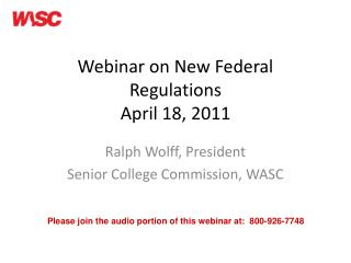 Webinar on New Federal Regulations April 18, 2011