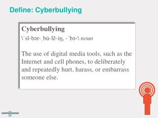 Define: Cyberbullying
