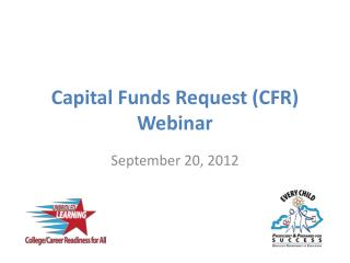 Capital Funds Request (CFR) Webinar