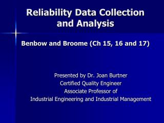 Reliability Data Collection and Analysis Benbow  and Broome (Ch 15, 16 and 17)