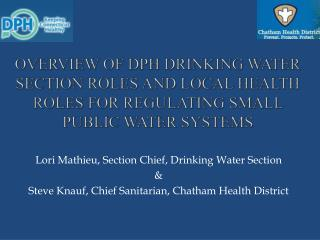 Lori Mathieu, Section Chief, Drinking Water Section &