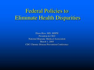 Federal Policies to  Eliminate Health Disparities