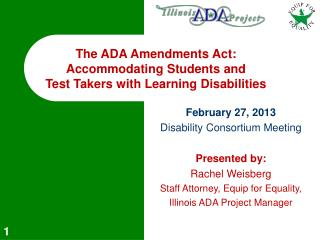 February 27, 2013 Disability Consortium Meeting Presented by: Rachel Weisberg