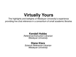 Kendall Hobbs Reference/Instruction Librarian Wesleyan University