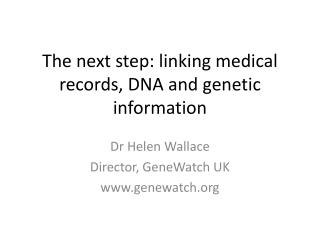 The next step: linking medical records, DNA and genetic information