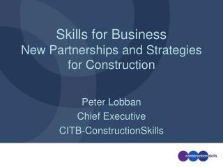 Skills for Business New Partnerships and Strategies for Construction