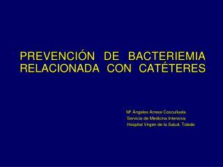 PREVENCIÓN DE BACTERIEMIA  RELACIONADA CON CATÉTERES