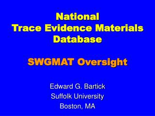 National Trace Evidence Materials Database SWGMAT Oversight
