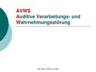 AVWS A uditive  V erarbeitungs- und  W ahrnehmungs s törung