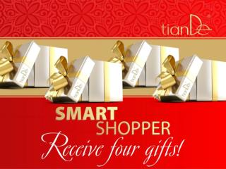 Participants :  Smart Shoppers registered with  TianDe Corporation  since 1 February 2014