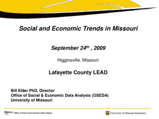 Social and Economic Trends in Missouri September 24 th  , 2009 Higginsville, Missouri