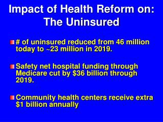 Impact of Health Reform on: The Uninsured