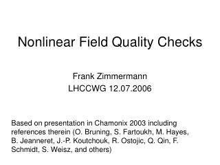 Nonlinear Field Quality Checks
