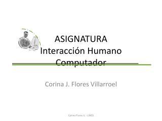 ASIGNATURA Interacción Humano Computador