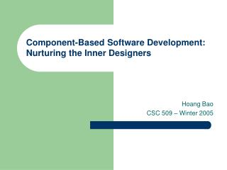 Component-Based Software Development:  Nurturing the Inner Designers