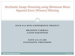 Stochastic Image  Denoising  using Minimum Mean Squared Error (Wiener) Filtering