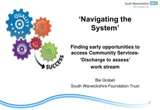 'Navigating the System' Finding early opportunities to access Community Services-
