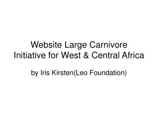 Website Large Carnivore Initiative for West & Central Africa