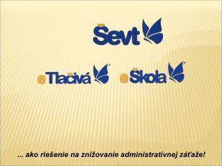 ... ako riešenie na znižovanie administratívnej záťaže!