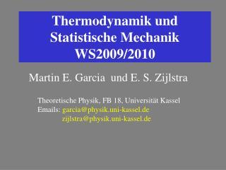 Thermodynamik und Statistische Mechanik WS2009/2010