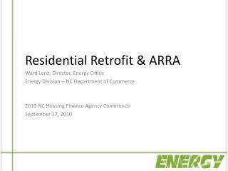 Residential Retrofit & ARRA