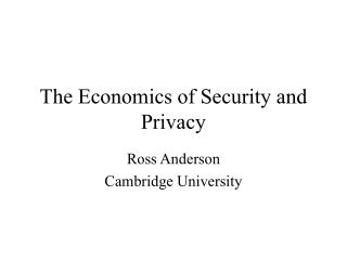 The Economics of Security and Privacy