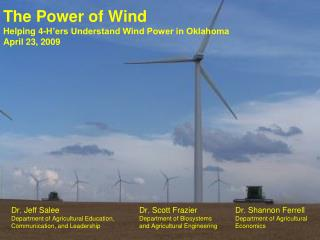 The Power of Wind Helping 4-H'ers Understand Wind Power in Oklahoma April 23, 2009