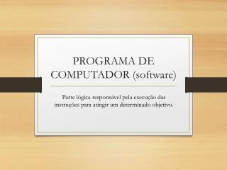 PROGRAMA DE COMPUTADOR (software)