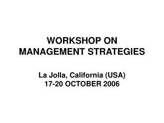 WORKSHOP ON MANAGEMENT STRATEGIES