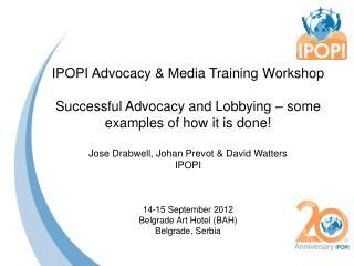 IPOPI Advocacy & Media Training  Workshop