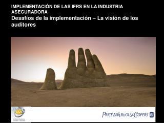 IMPLEMENTACIÓN DE LAS IFRS EN LA INDUSTRIA ASEGURADORA