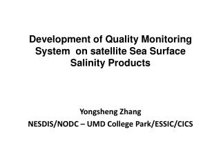 Development of Quality Monitoring System  on satellite Sea Surface Salinity Products