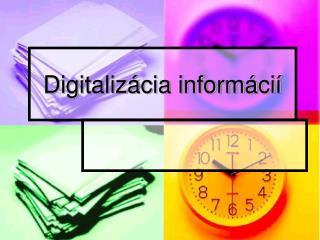 Digitalizácia informácií