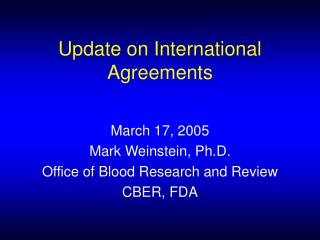 Update on International Agreements
