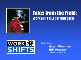 Tales from the Field: WorkSHIFT�s Labor Outreach