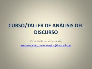 CURSO/TALLER DE AN�LISIS DEL DISCURSO