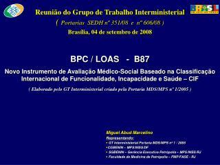 Reunião  do  Grupo  de  Trabalho Interministerial (  Portarias   SEDH nº 351/08  e  nº 606/08 )