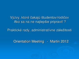 Orientation Meeting   -   Martin 2012