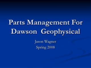 Parts Management For Dawson  Geophysical