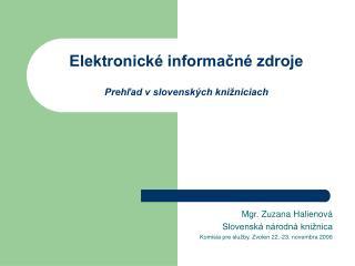 Elektronické informačné zdroje Prehľad v slovenských knižniciach