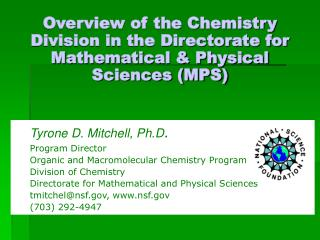 Overview of the Chemistry Division in the Directorate for Mathematical & Physical Sciences (MPS)
