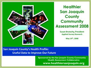 San Joaquin County's Health Profile:  	Useful Data to Improve Our Future