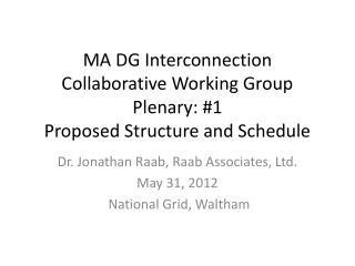 MA DG Interconnection Collaborative Working Group Plenary: #1 Proposed Structure and Schedule