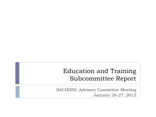Education and Training Subcommittee Report